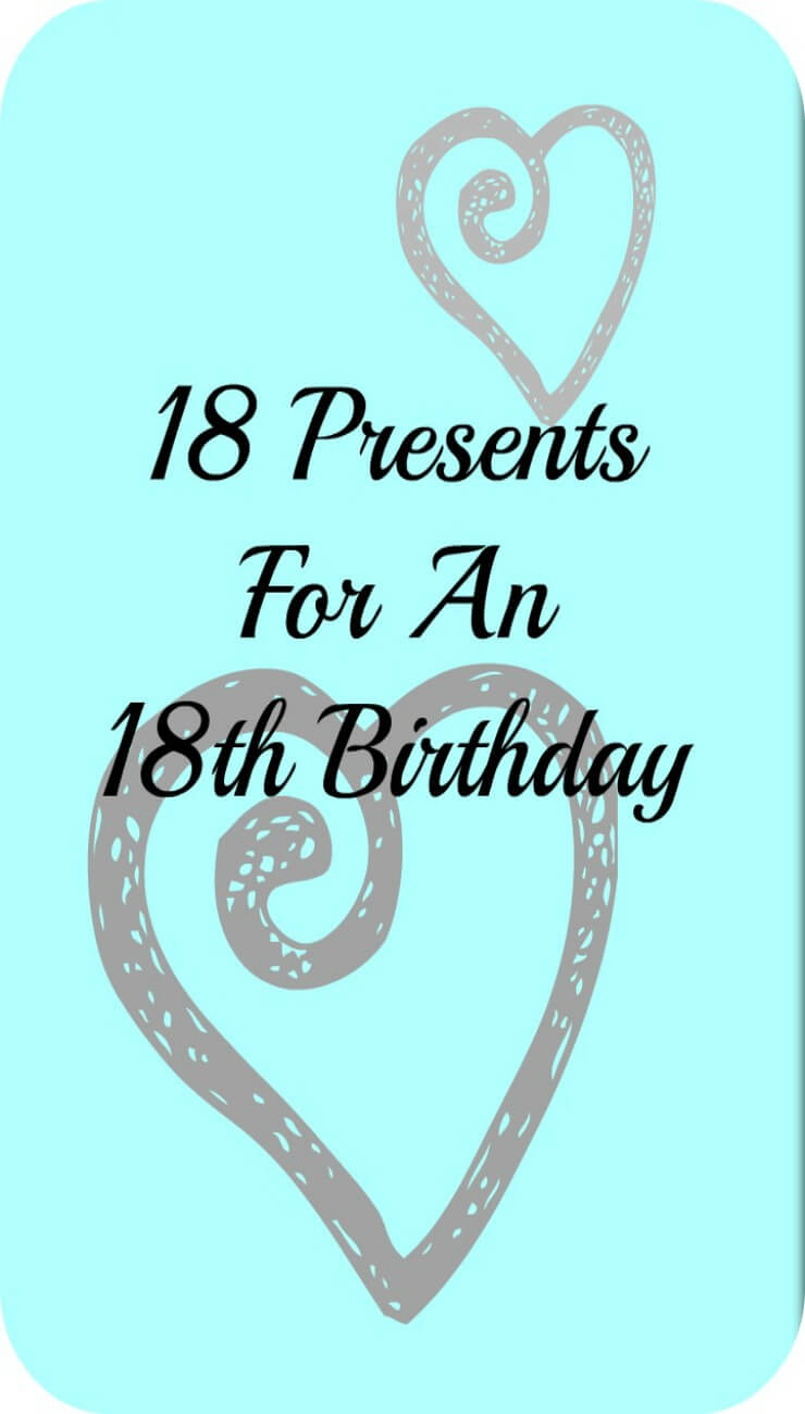 18 Presents For An 18th Birthday The Life Of Spicers