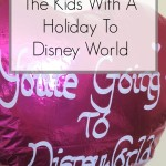 How To Surprise The Kids With A Holiday To Disney World