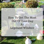 Legoland Windsor tips