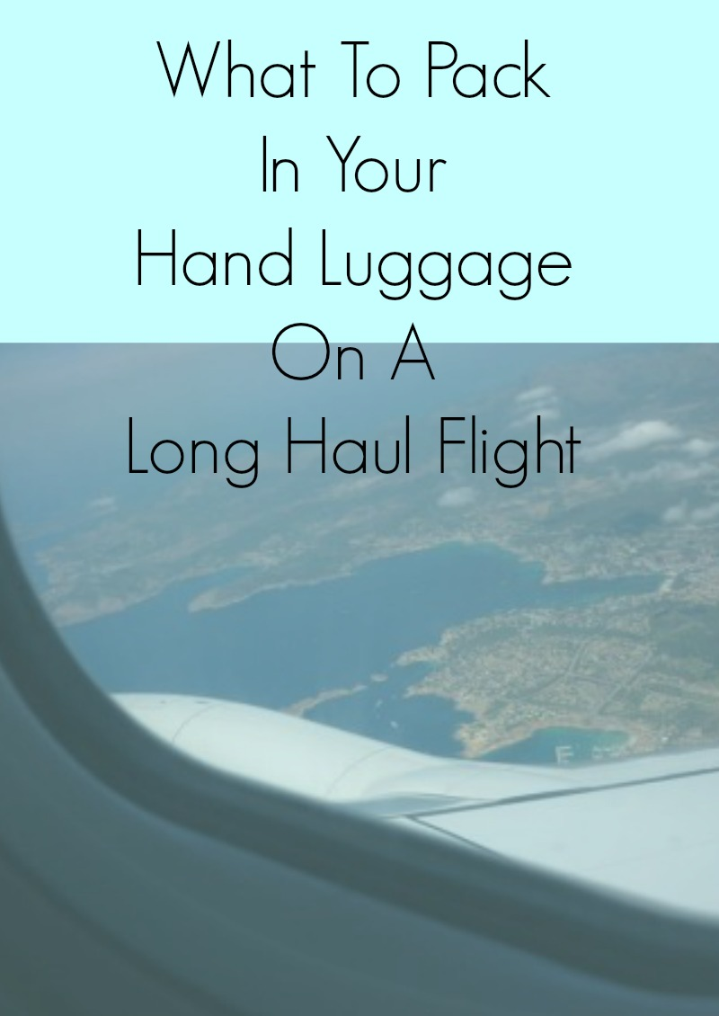 What To Pack In Your Hand Luggage On A Long Haul Flight