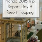 Disney World 2016 Diary – Resort Hopping Day 8