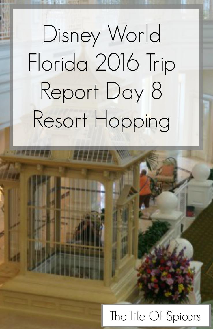 Disney World 2016 Diary – Resort Hopping Day 8