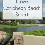 5 Reasons Why I Love Caribbean Beach Resort