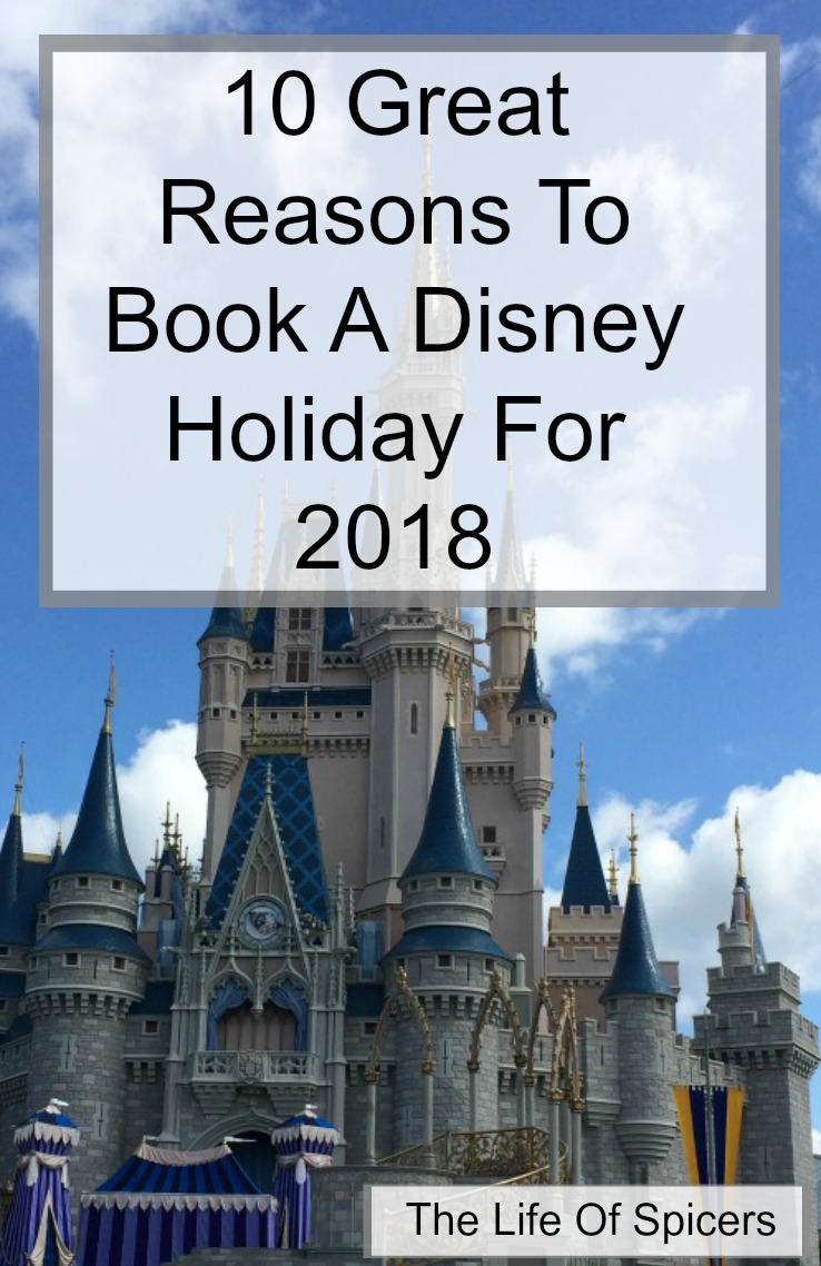 10 Great Reasons To Book A Walt Disney World Holiday For 2018