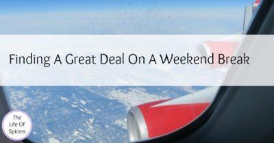 Finding A Great Deal On A Weekend Break