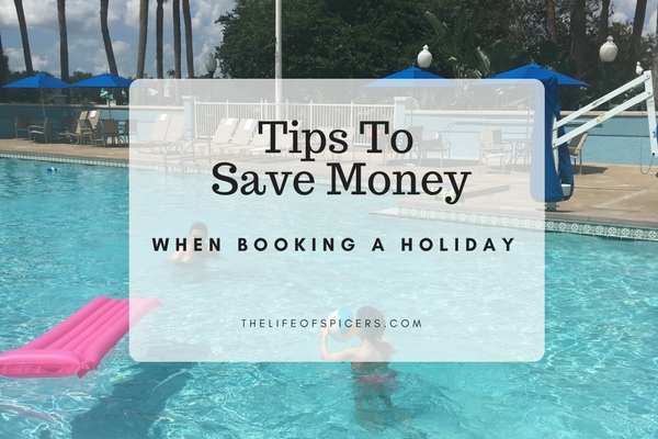 Ways To Save Money When Booking A Holiday