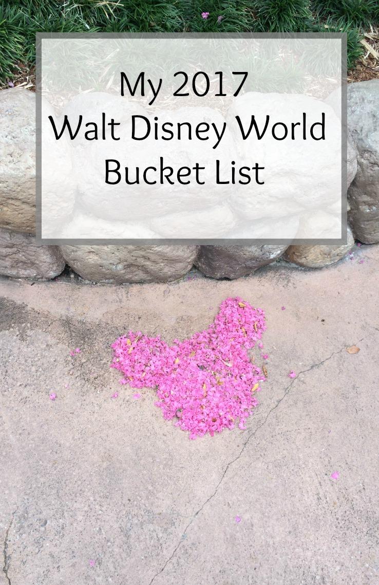 My 2017 Walt Disney World Bucket List