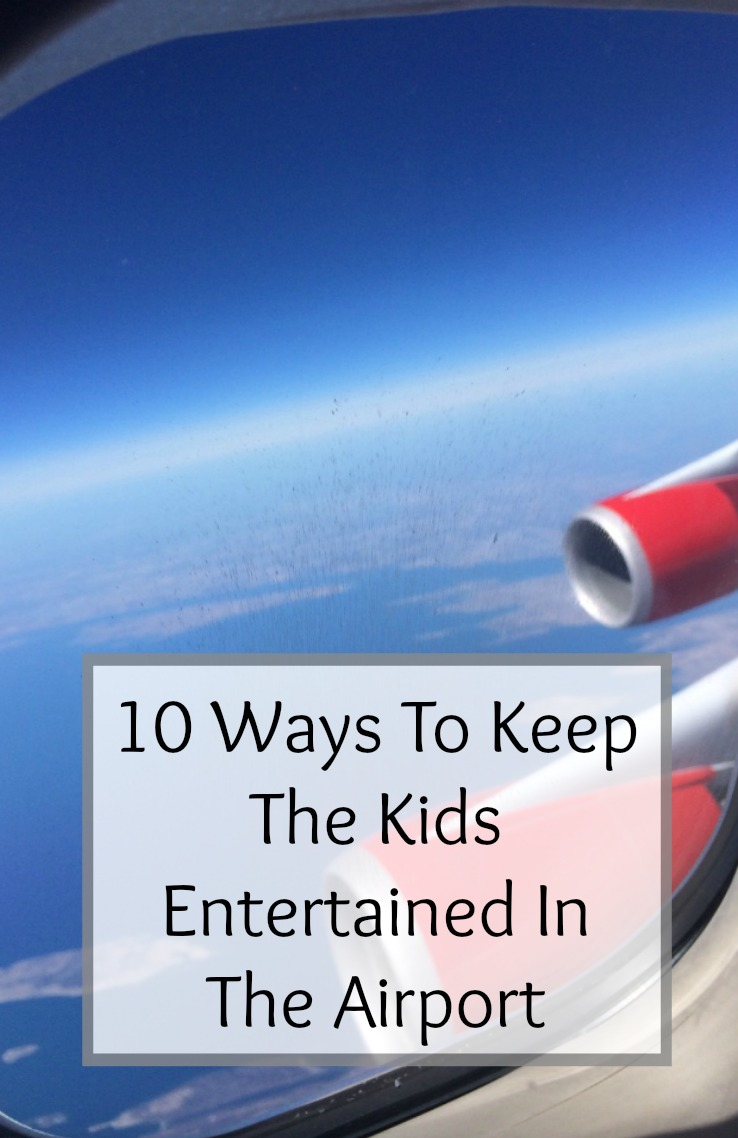 10 ways to keep the kids entertained in an airport