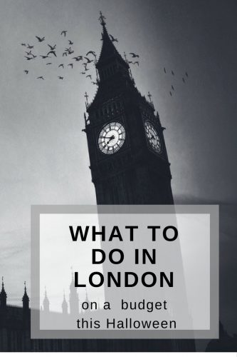 What To Do In London On A Budget This Halloween