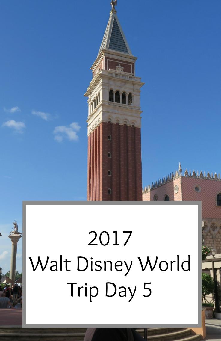 Walt Disney World 2017 Trip Diary Day 5
