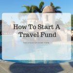 start a travel fund