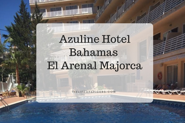 Our Stay At Azuline Hotel Bahamas El Arenal Majorca