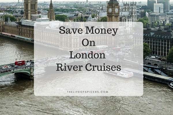 How To Save Money On A London River Cruise