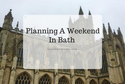 Planning A Weekend In Bath