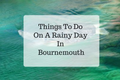 Things To Do On A Rainy Day In Bournemouth