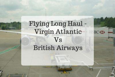Flying Longhaul – Virgin Atlantic VS British Airways
