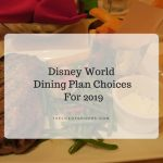 Disney World Dining Plan Choices