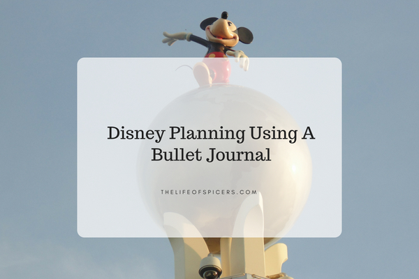 Disney Planning Using A Bullet Journal
