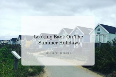 Looking Back On The Summer Holidays