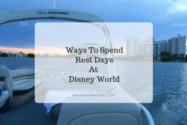Ways To Spend Rest Days At Disney World