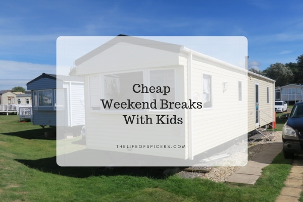 Cheap Weekend Breaks With Kids