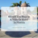 Florida villa vs hotel
