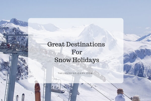 3 Great Destinations for Snow Holidays