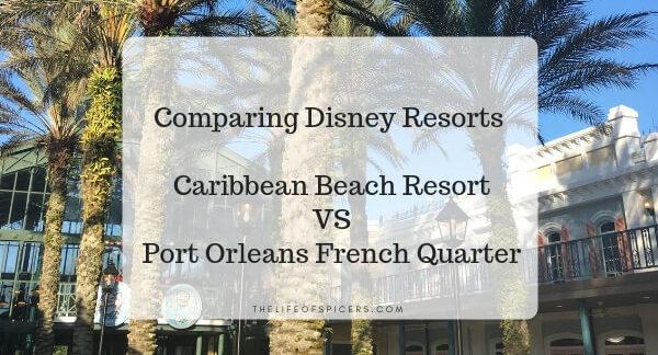Caribbean Beach resort vs Port Orleans French Quarter